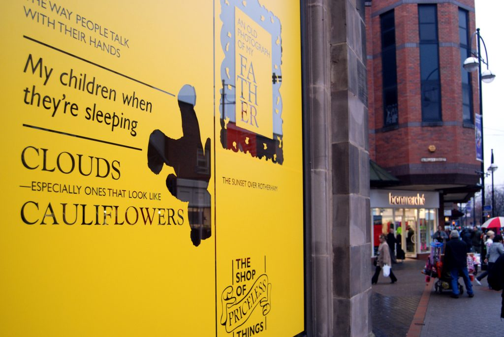 repurposing of an empty retail building into 'the shop of priceless things' collaboration with poet john w clarke. all 'stock' from the people of rotherham. [rotherham district council]